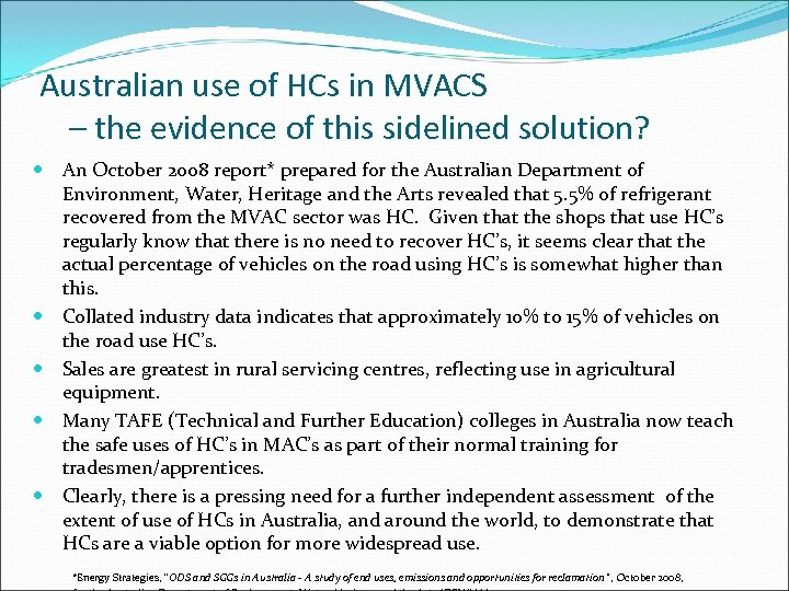 Australian use of HCs in MVACS – the evidence of this sidelined solution? An