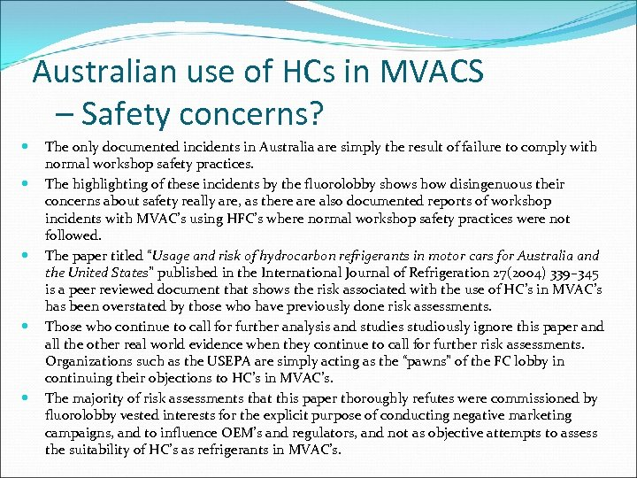 Australian use of HCs in MVACS – Safety concerns? The only documented incidents in