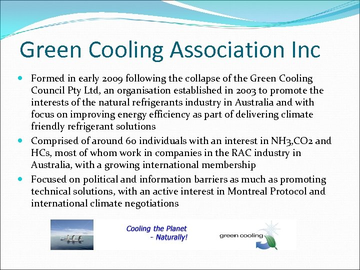 Green Cooling Association Inc Formed in early 2009 following the collapse of the Green