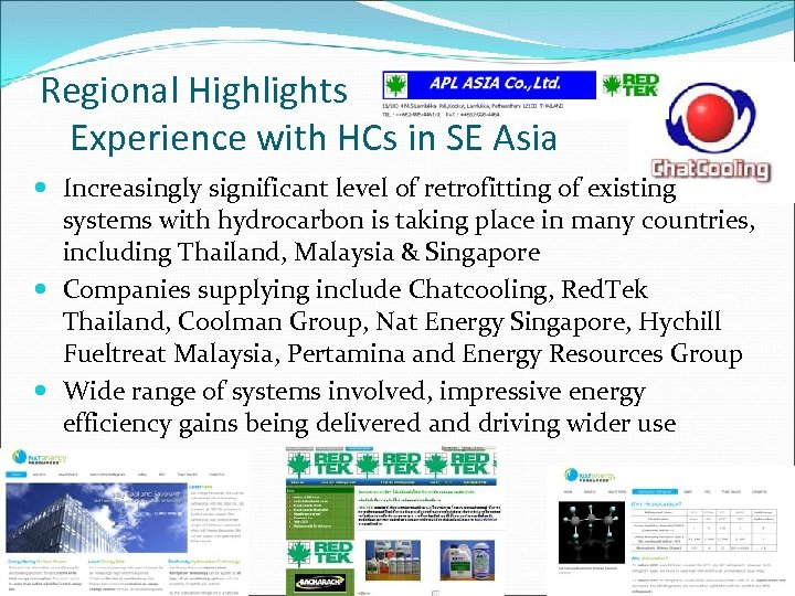 Regional Highlights Experience with HCs in SE Asia Increasingly significant level of retrofitting of