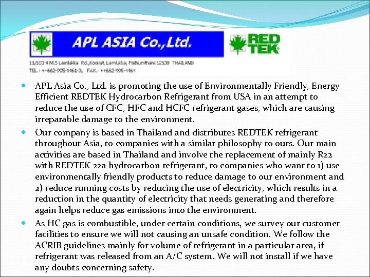 APL Asia Co. , Ltd. is promoting the use of Environmentally Friendly, Energy