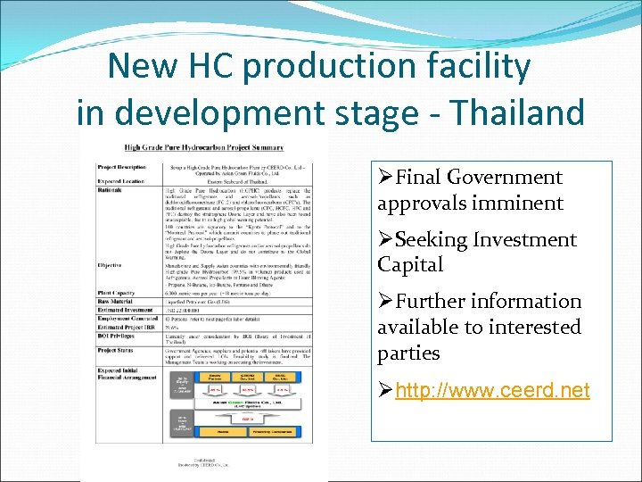 New HC production facility in development stage - Thailand ØFinal Government approvals imminent ØSeeking