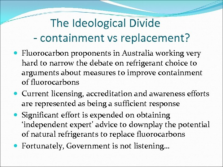 The Ideological Divide - containment vs replacement? Fluorocarbon proponents in Australia working very hard