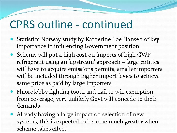 CPRS outline - continued Statistics Norway study by Katherine Loe Hansen of key importance