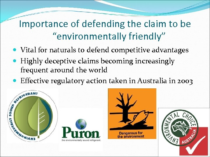 "Importance of defending the claim to be ""environmentally friendly"" Vital for naturals to defend"