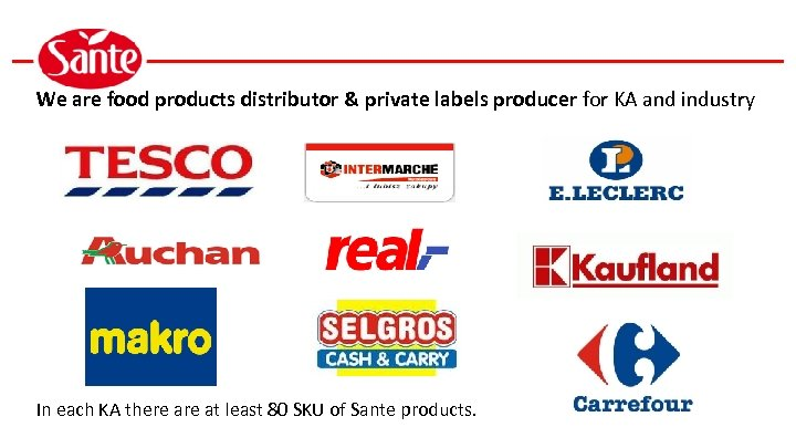 We are food products distributor & private labels producer for KA and industry In