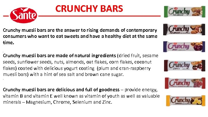 CRUNCHY BARS Crunchy muesli bars are the answer to rising demands of contemporary consumers