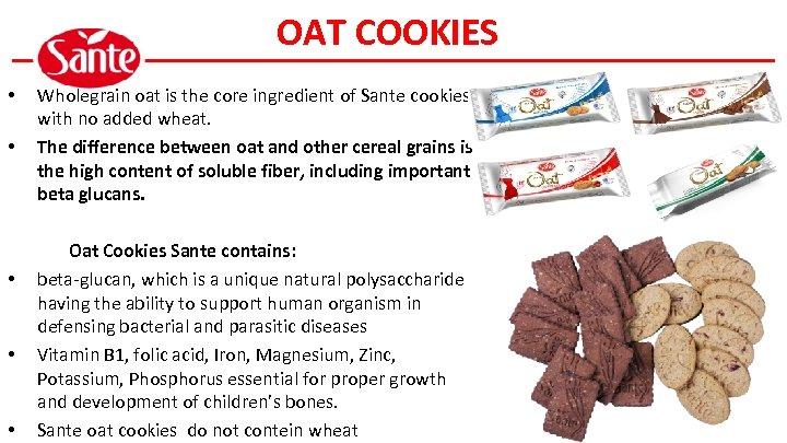 OAT COOKIES • • • Wholegrain oat is the core ingredient of Sante cookies