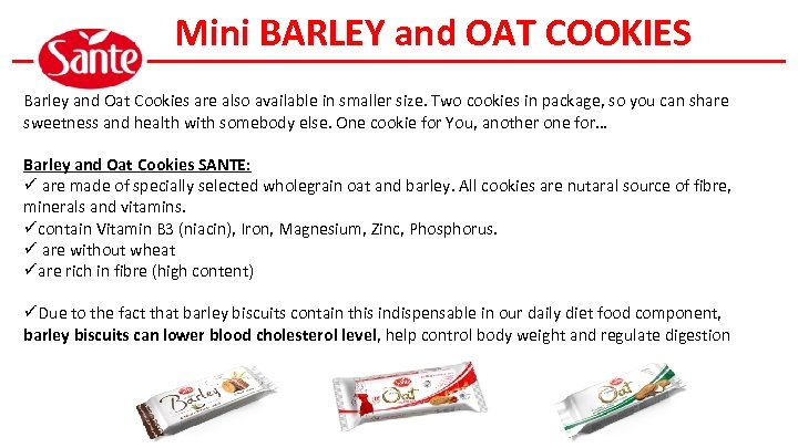 Mini BARLEY and OAT COOKIES Barley and Oat Cookies are also available in smaller