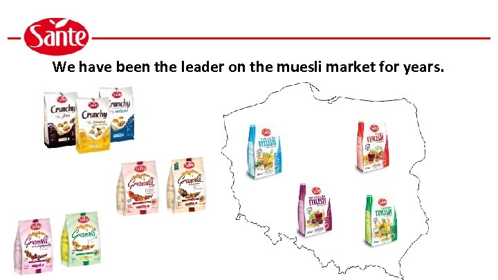 We have been the leader on the muesli market for years.
