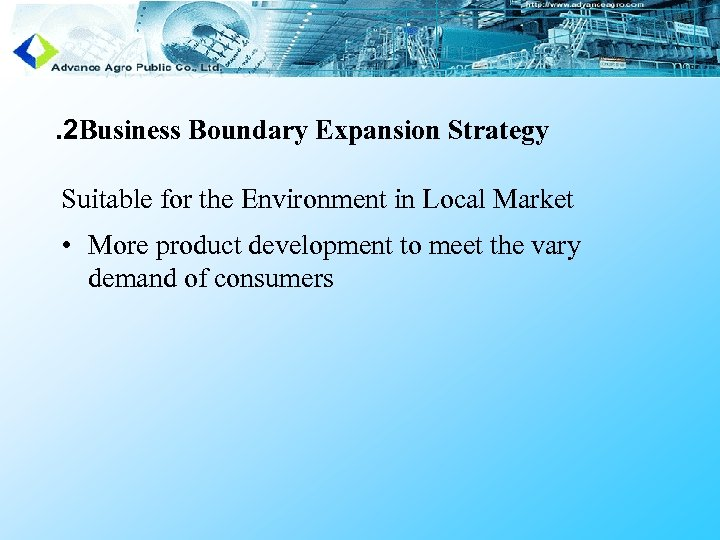 . 2 Business Boundary Expansion Strategy Suitable for the Environment in Local Market •
