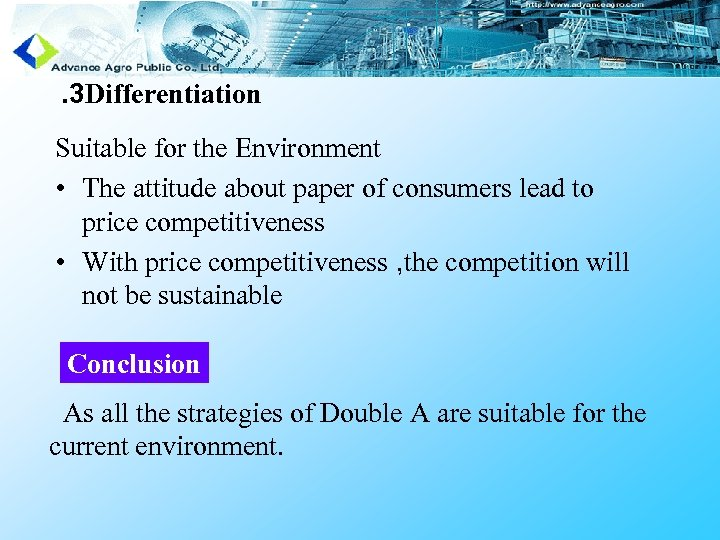 . 3 Differentiation Suitable for the Environment • The attitude about paper of consumers