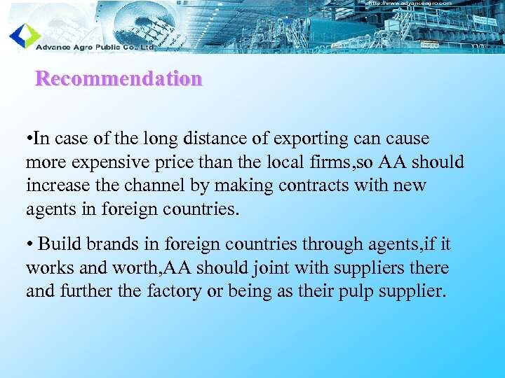 Recommendation • In case of the long distance of exporting can cause more expensive