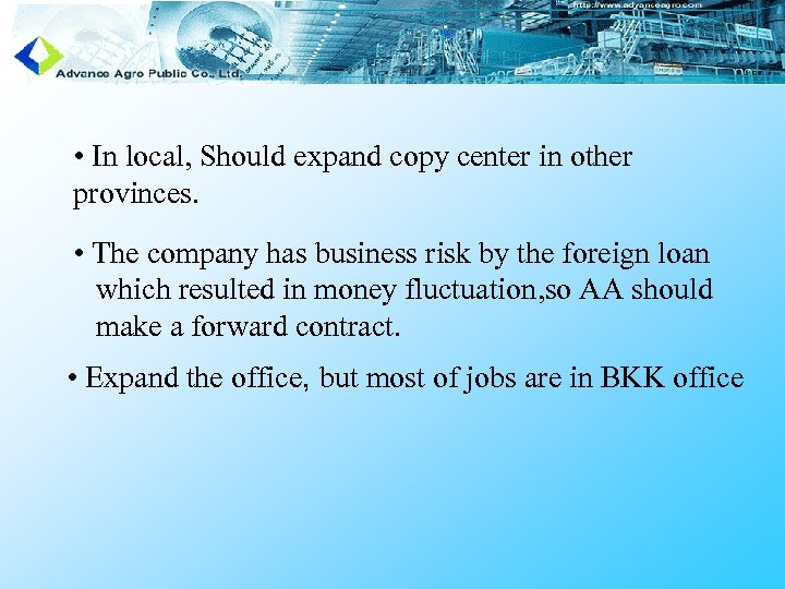 • In local, Should expand copy center in other provinces. • The company