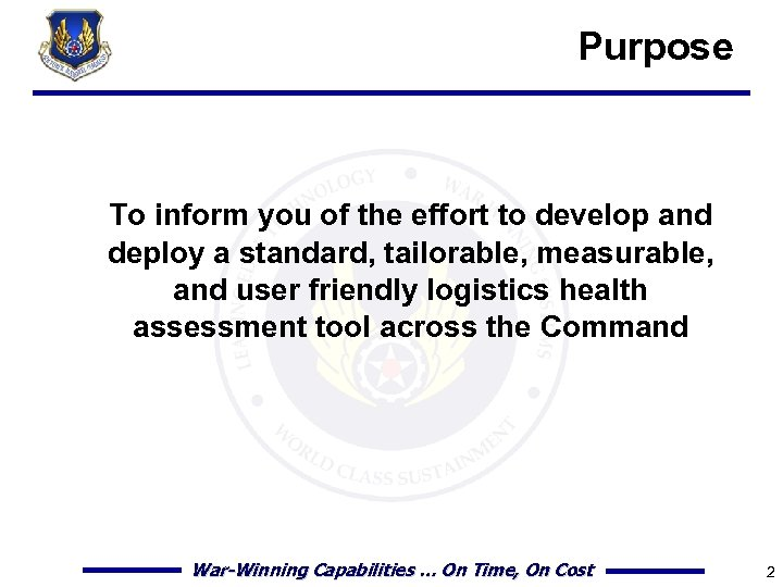 Purpose To inform you of the effort to develop and deploy a standard, tailorable,