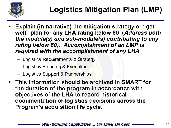 """Logistics Mitigation Plan (LMP) • Explain (in narrative) the mitigation strategy or """"get well"""""""