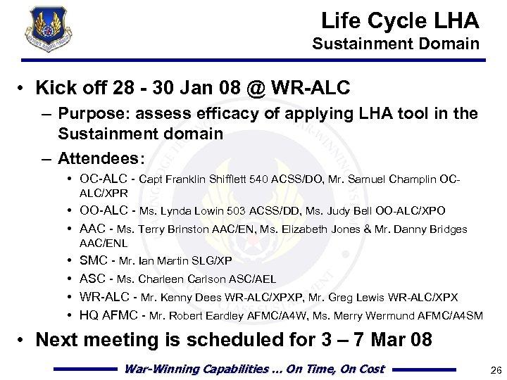 Life Cycle LHA Sustainment Domain • Kick off 28 - 30 Jan 08 @