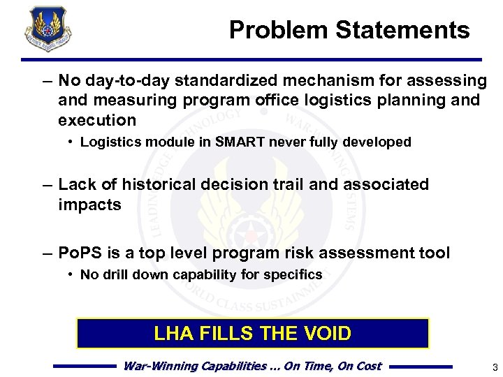 Problem Statements – No day-to-day standardized mechanism for assessing and measuring program office logistics