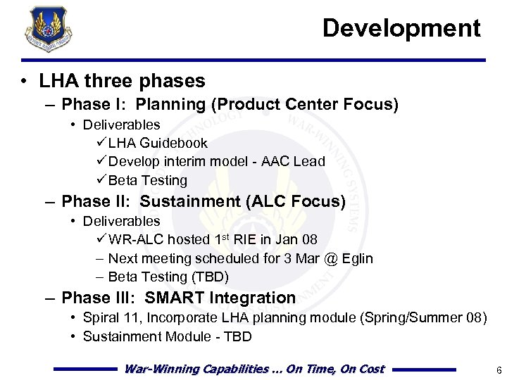 Development • LHA three phases – Phase I: Planning (Product Center Focus) • Deliverables