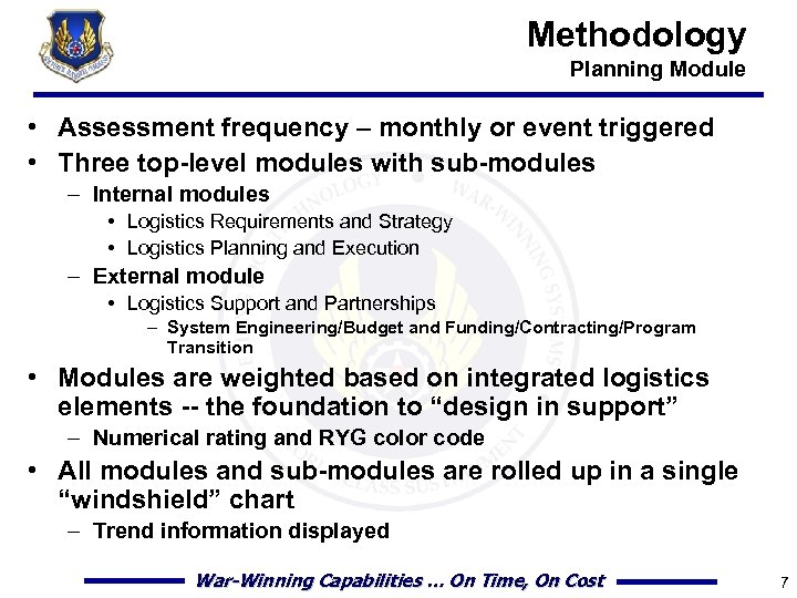 Methodology Planning Module • Assessment frequency – monthly or event triggered • Three top-level