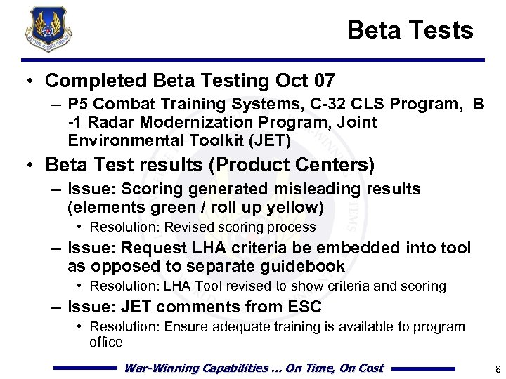 Beta Tests • Completed Beta Testing Oct 07 – P 5 Combat Training Systems,