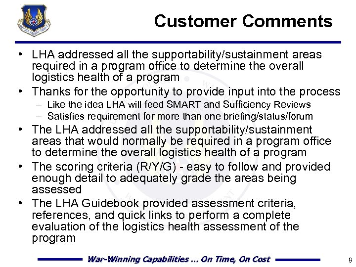Customer Comments • LHA addressed all the supportability/sustainment areas required in a program office