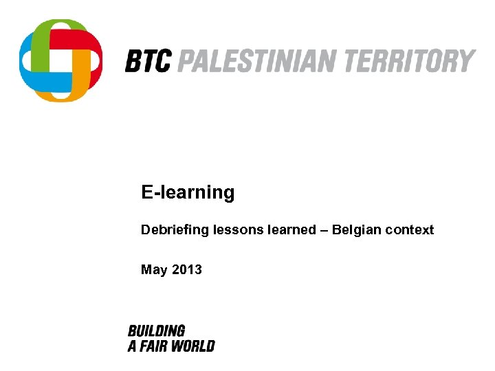 E-learning Debriefing lessons learned – Belgian context May 2013