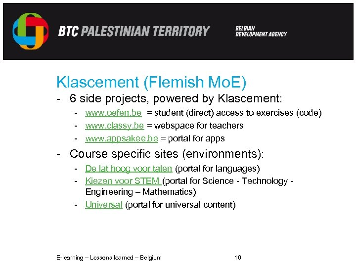 Klascement (Flemish Mo. E) - 6 side projects, powered by Klascement: - www. oefen.