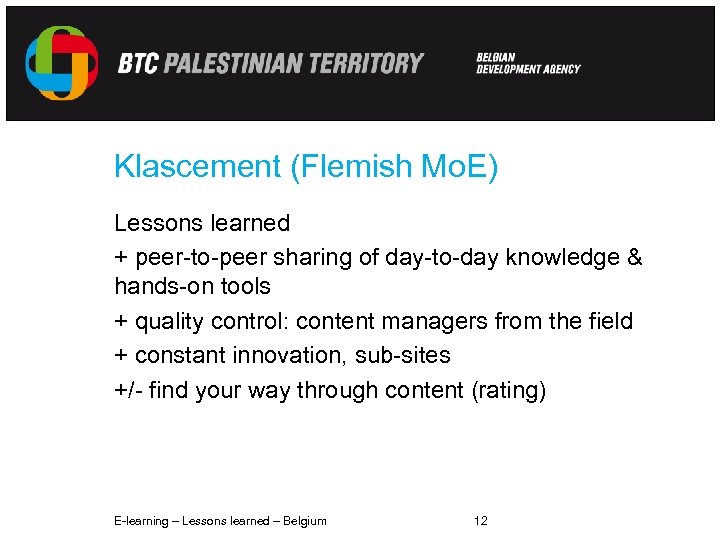 Klascement (Flemish Mo. E) Lessons learned + peer-to-peer sharing of day-to-day knowledge & hands-on