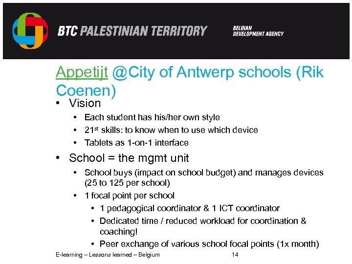 Appetijt @City of Antwerp schools (Rik Coenen) • Vision • Each student has his/her