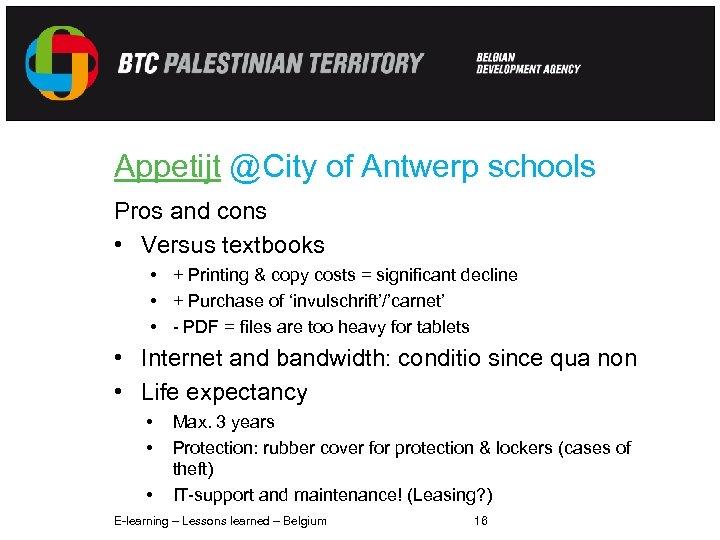 Appetijt @City of Antwerp schools Pros and cons • Versus textbooks • + Printing
