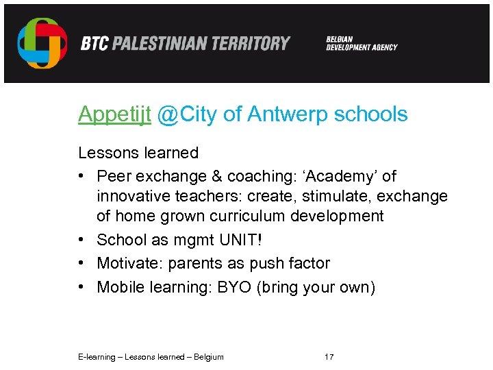 Appetijt @City of Antwerp schools Lessons learned • Peer exchange & coaching: 'Academy' of