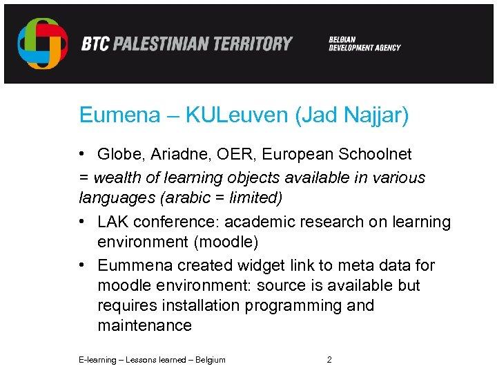 Eumena – KULeuven (Jad Najjar) • Globe, Ariadne, OER, European Schoolnet = wealth of