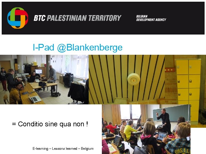 I-Pad @Blankenberge = Conditio sine qua non ! E-learning – Lessons learned – Belgium
