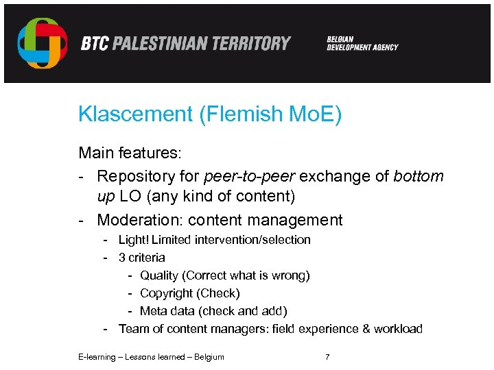 Klascement (Flemish Mo. E) Main features: - Repository for peer-to-peer exchange of bottom up