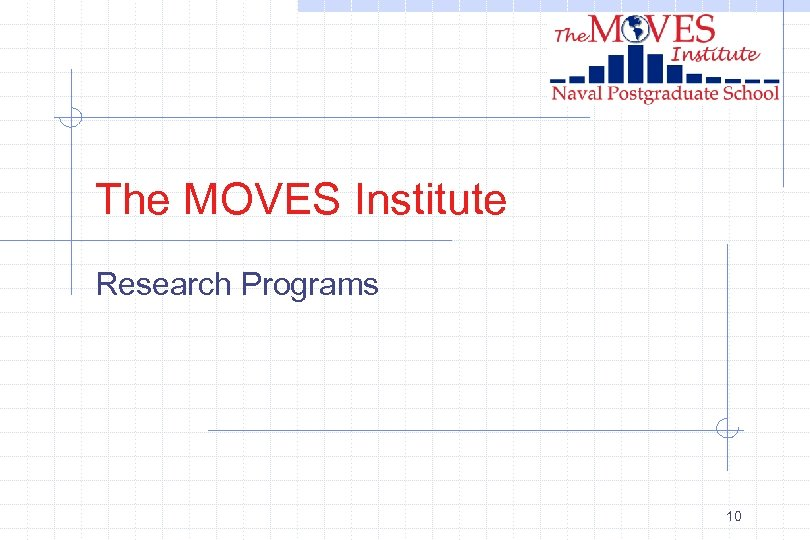 The MOVES Institute Research Programs 10