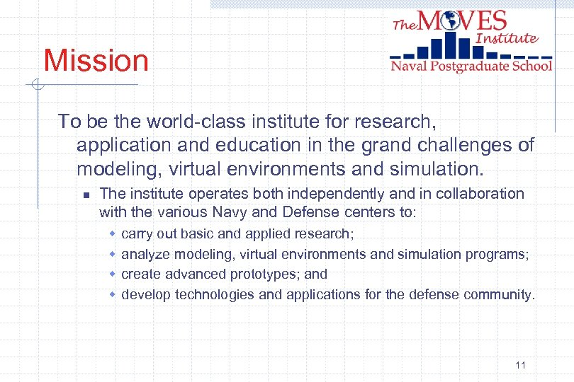 Mission To be the world-class institute for research, application and education in the grand