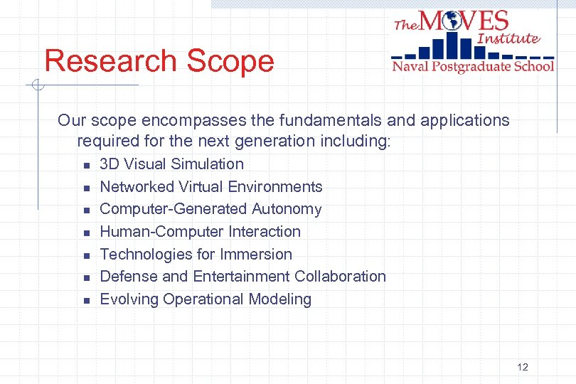 Research Scope Our scope encompasses the fundamentals and applications required for the next generation