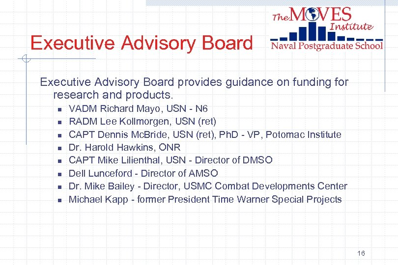 Executive Advisory Board provides guidance on funding for research and products. n n n