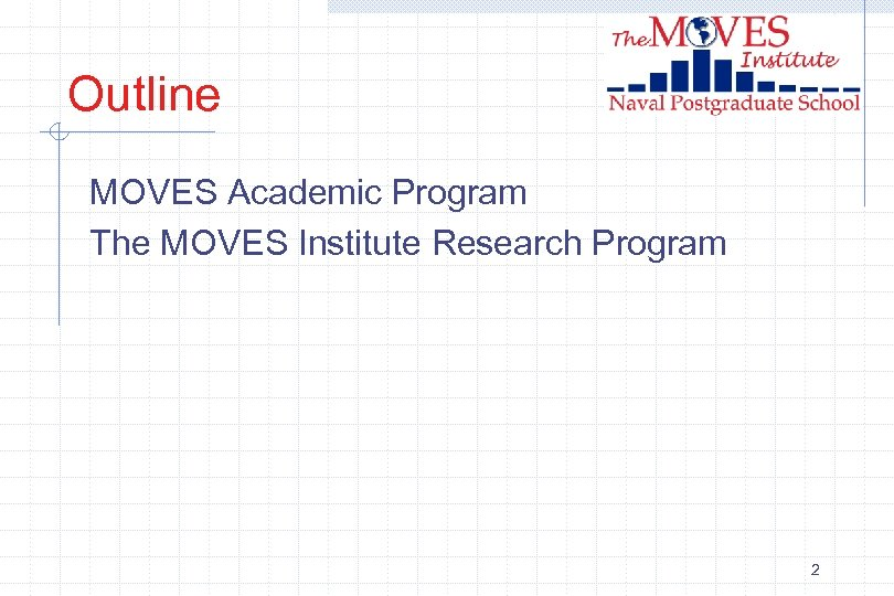 Outline MOVES Academic Program The MOVES Institute Research Program 2