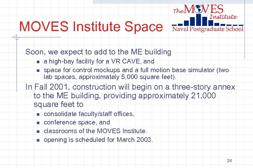 MOVES Institute Space Soon, we expect to add to the ME building n n