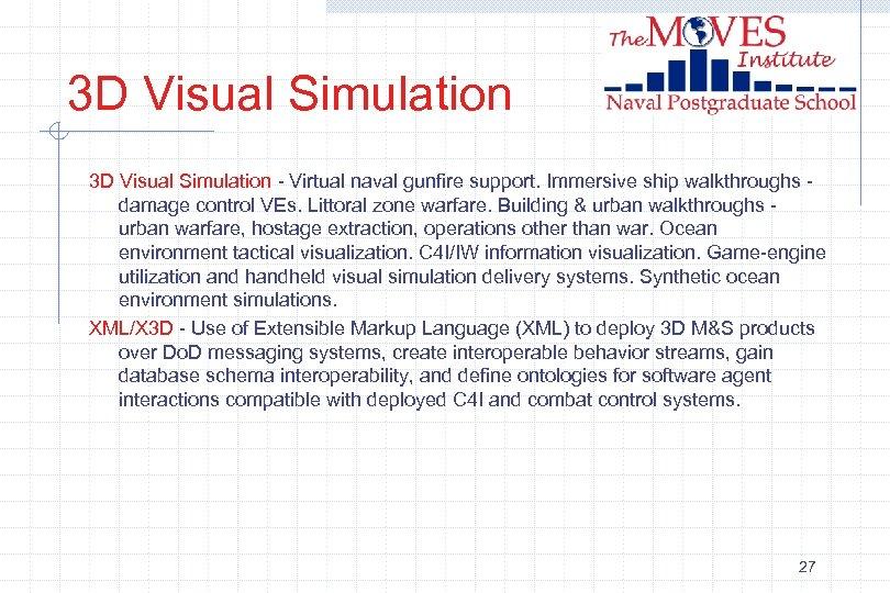 3 D Visual Simulation - Virtual naval gunfire support. Immersive ship walkthroughs damage control