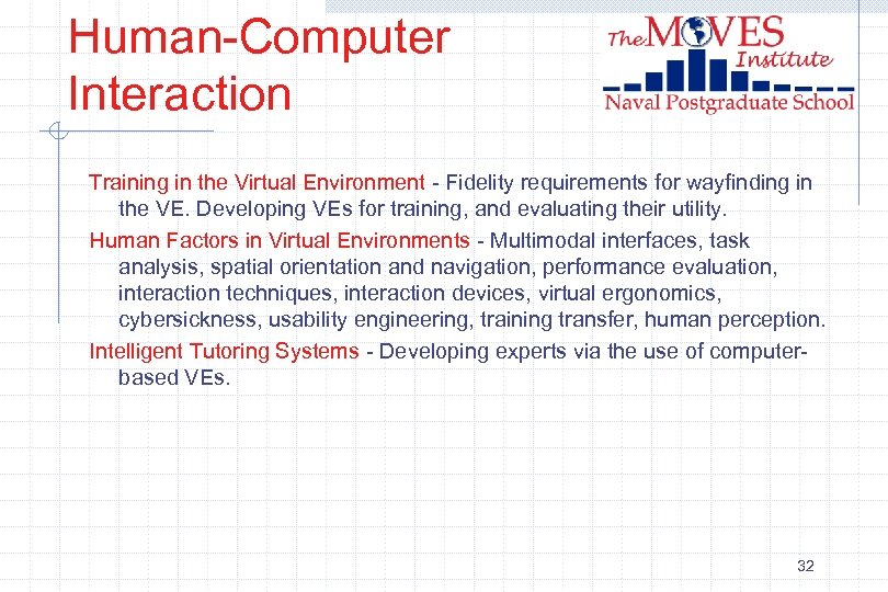 Human-Computer Interaction Training in the Virtual Environment - Fidelity requirements for wayfinding in the