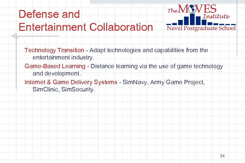 Defense and Entertainment Collaboration Technology Transition - Adapt technologies and capabilities from the entertainment