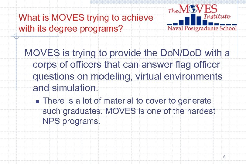 What is MOVES trying to achieve with its degree programs? MOVES is trying to