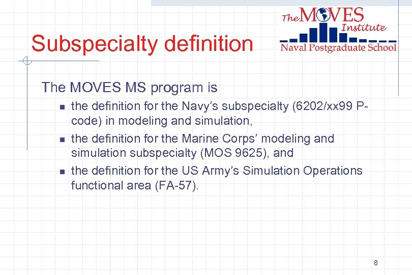 Subspecialty definition The MOVES MS program is n n n the definition for the