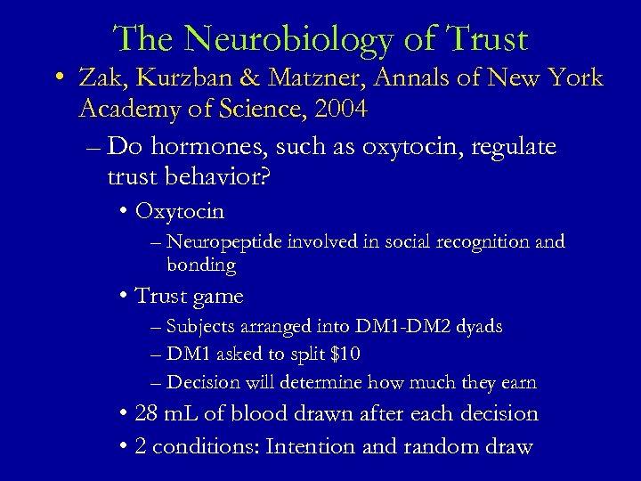 The Neurobiology of Trust • Zak, Kurzban & Matzner, Annals of New York Academy