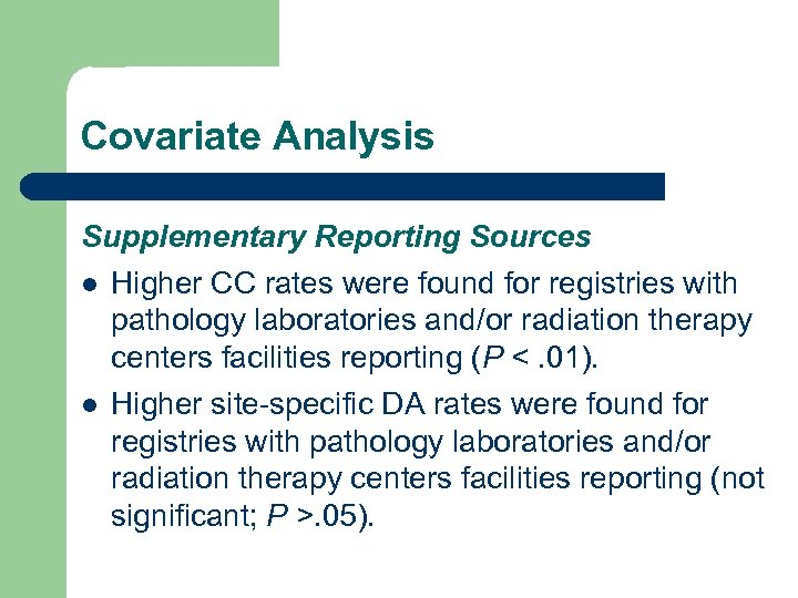 Covariate Analysis Supplementary Reporting Sources l l Higher CC rates were found for registries