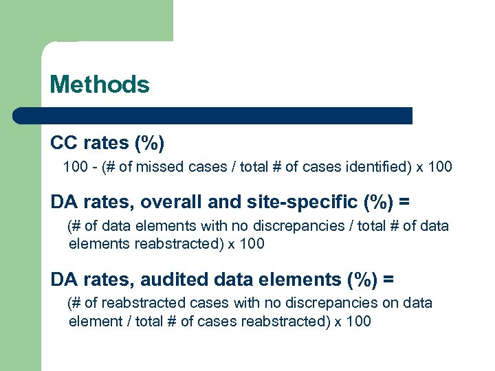 Methods CC rates (%) 100 - (# of missed cases / total # of