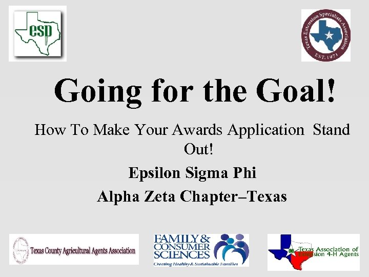 Going for the Goal! How To Make Your Awards Application Stand Out! Epsilon Sigma